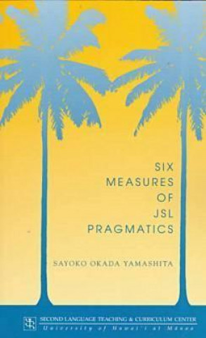 Six Measures of JSL Pragmatics