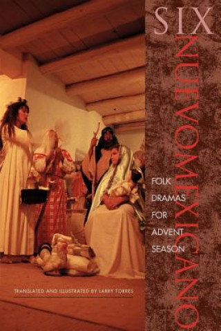 Six Nuevomexicano Folk Dramas for Advent Season