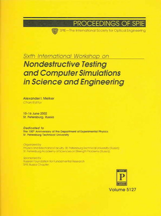 Sixth International Workshop on Nondestructive Testing and Computer Simulations in Science and Engineering
