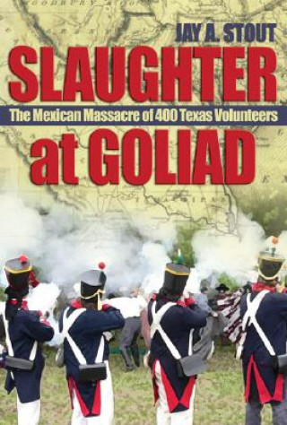 Slaughter at Goliad