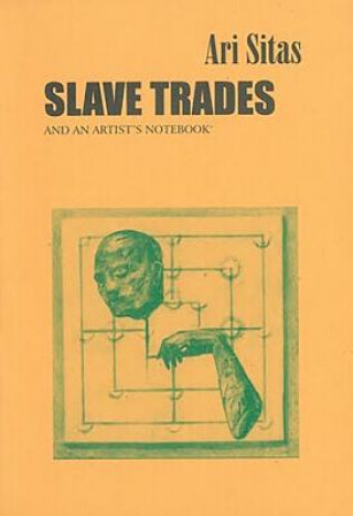 Slave Trades & an Artist's Notebook