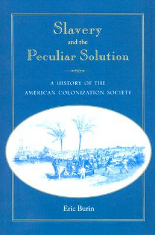 Slavery and the Peculiar Solution