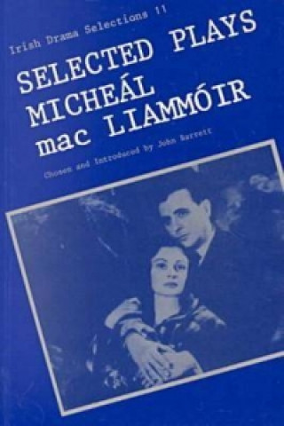 Selected Plays of Miche Al MAC Liamm Oir
