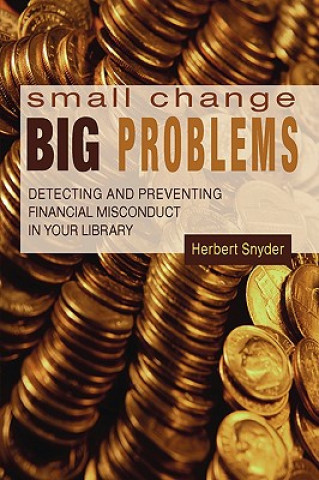 Small Change, Big Problems