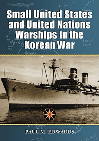 Small United States and United Nations Warships in the Korean War
