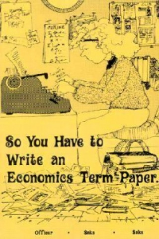 So You Have to Write an Economics Term Paper...