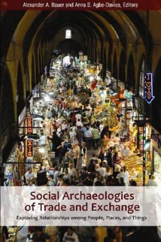 Social Archaeologies of Trade and Exchange