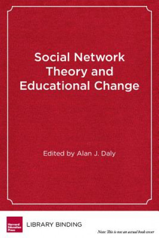 Social Network Theory and Educational Change