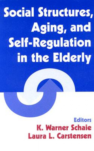 Social Structures, Aging and Self-regulation in the Elderly
