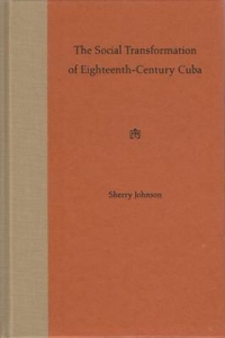 Social Transformation of Eighteenth-century Cuba