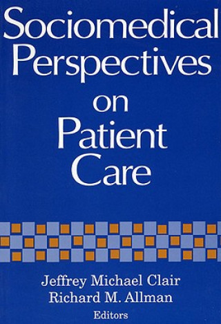 Sociomedical Perspectives on Patient Care