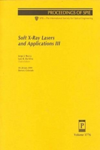 Soft x-Ray Lasers and Applications III