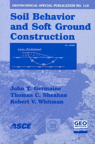 Soil Behavior and Soft Ground Construction