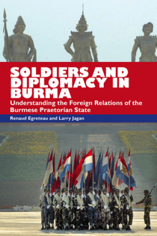 Soldiers and Diplomacy in Burma
