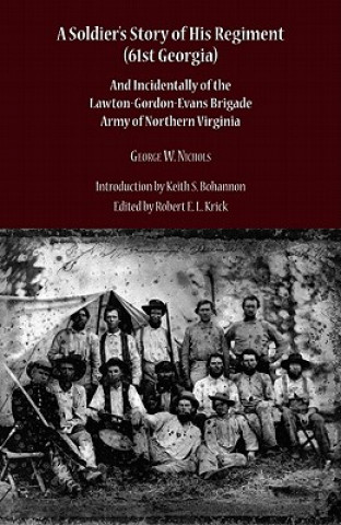Soldier's Story of His Regiment (61st Georgia) and Incidentally of the Lawton