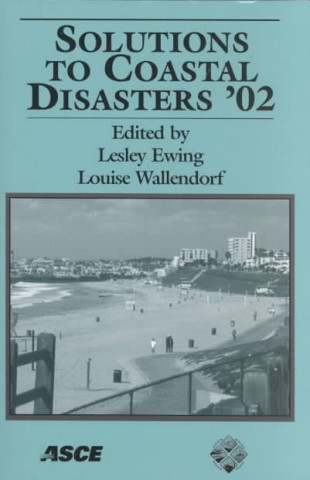 Solutions to Coastal Disasters 2002