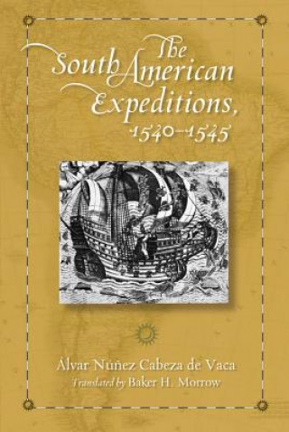 South American Expeditions, 1540-1545
