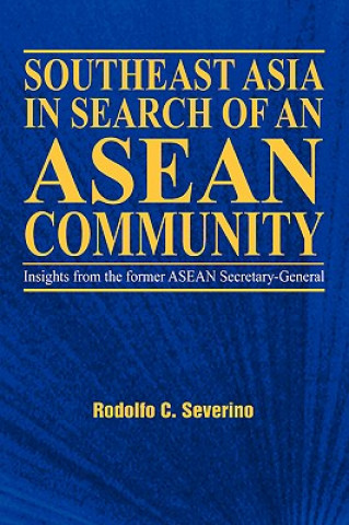 Southeast Asia in Search of an ASEAN Community