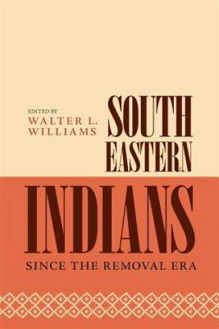 Southeastern Indians Since the Removal Era