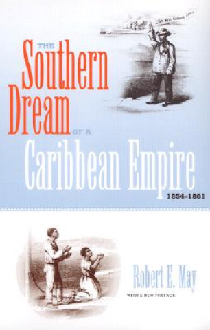 Southern Dream of a Caribbean Empire, 1854-1861