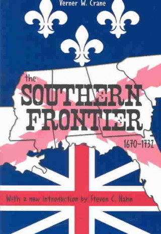Southern Frontier, 1670-1732