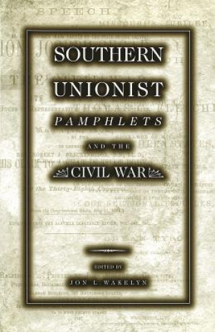 Southern Unionist Pamphlets and the Civil War