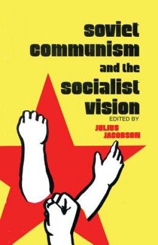 Soviet Communism and the Socialist Vision