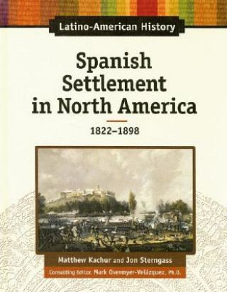 Spanish Settlement in North America, 1822-1898