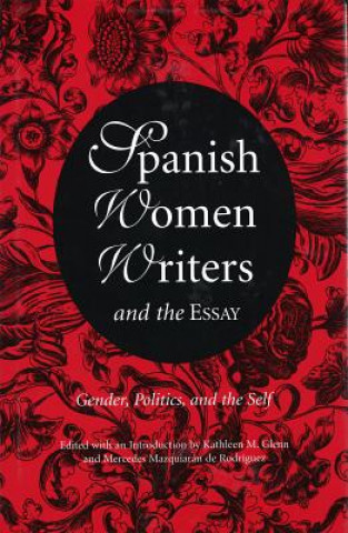 Spanish Women Writers and the Essay
