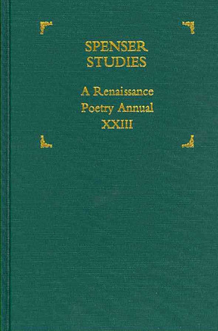 Spenser Studies; A Renaissance Poetry Annual; V. 25