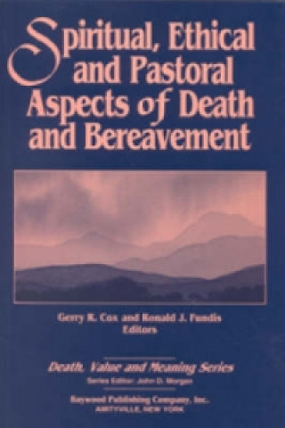 Spiritual, Ethical, and Pastoral Aspects of Death and Bereavement
