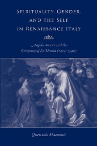 Spirituality, Gender, and the Self in Renaissance Italy