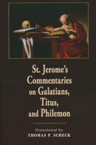 St. Jerome's Commentaries on Galatians, Titus, and Philemon