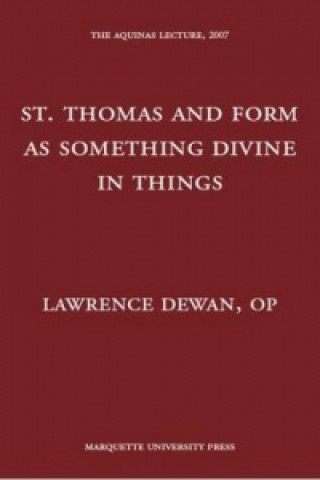 St. Thomas and Form as Something Divine in Things