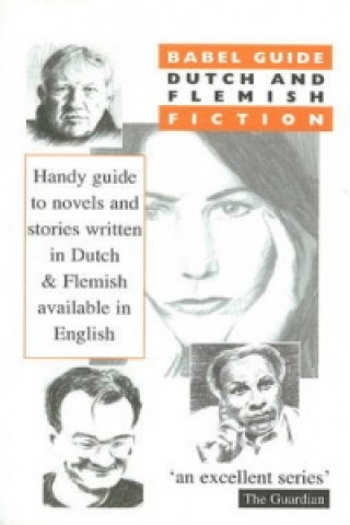 Carte Babel Guide to Dutch and Flemish Fiction Theo Hermans