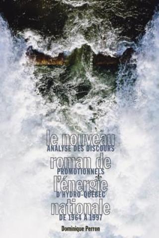 Carte Le Le Nouveau roman de l'A (c)nergie nationale Dominique Perron