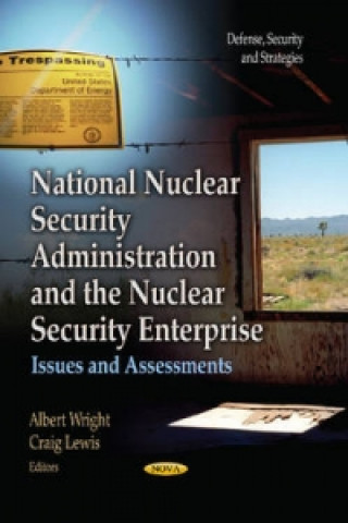 National Nuclear Security Administration and the Nuclear Security Enterprise