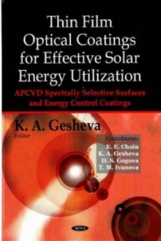 Thin Film Optical Coatings for Effective Solar Energy Utilization