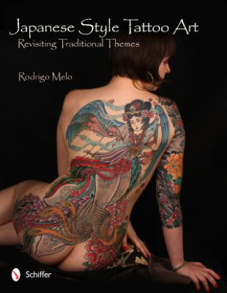 Carte Japanese Style Tattoo Art: Revisiting Traditional Themes Rodrigo Melo