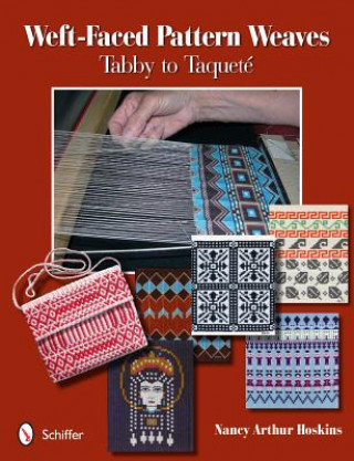 Carte Weft-Faced Pattern Weaves: Tabby to Taquete Nancy Arthur Hoskins
