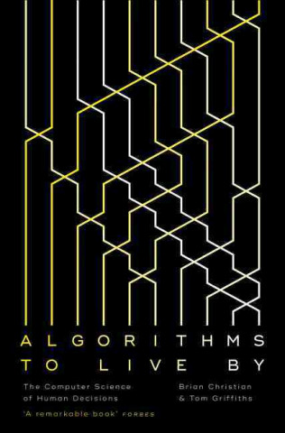 Carte Algorithms to Live By BRIAN CHRISTIAN