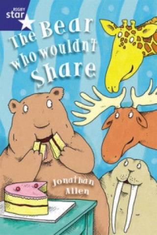 Rigby Star Shared Year 1/P2 Fiction: The Bear Who Wouldn't Share Shared Reading Pack Framework