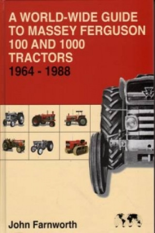 World-wide Guide to Massey Ferguson 100 and 1000 Tractors 1964-1988