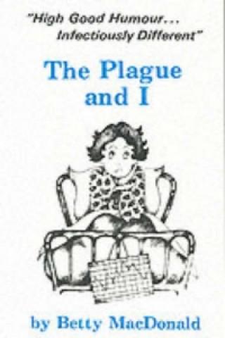 Plague and I
