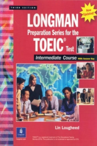 Longman Preparation Series for the Toeic Test, Intermediate Course, with Answer Key and Tapescript