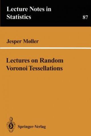 Lectures on Random Voronoi Tessellations