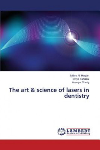The art & science of lasers in dentistry