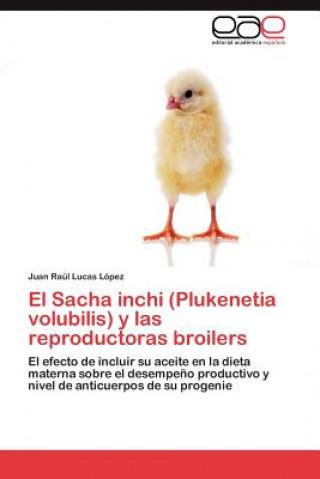 Carte Sacha Inchi (Plukenetia Volubilis) y Las Reproductoras Broilers Juan Raúl Lucas López