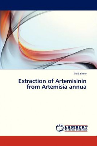 Extraction of Artemisinin from Artemisia annua