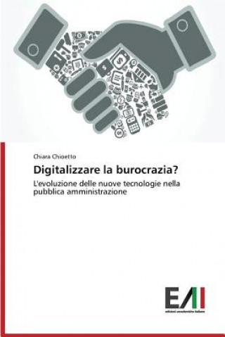 Carte Digitalizzare La Burocrazia? Chiara Chioetto